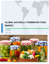 Global Naturally Fermented Food Market 2018-2022