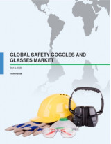 Global Safety Goggles and Glasses Market 2016-2020