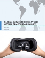Global Augmented Reality and Virtual Reality Gear Market 2017-2021