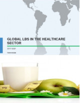 Global LBS in the Healthcare Sector 2017-2021