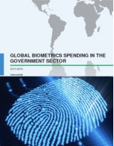 Global Biometrics Spending Market in the Government Sector 2015-2019