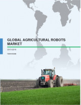 Global Agricultural Robots Market - Market Research 2015-2019