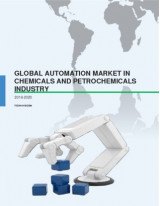 Global Automation Market in the Chemicals and Petrochemicals Industry 2016-2020