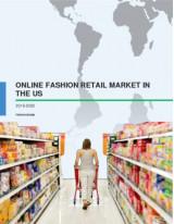 Online Fashion Retail Market in the US 2016-2020