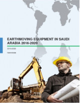 Earth Moving Equipment Market in Saudi Arabia 2016-2020
