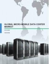 Global Micro-Mobile Data Center Market 2016-2020