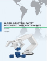 Global Industrial Safety Integrated Components Market 2016-2020