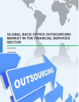 Back Officea Outsourcing Market in the Financial Services Sector 2016-2020