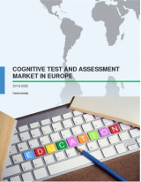 Cognitive Test and Assessment Market in Europe 2016-2020