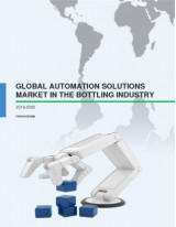 Global Automation Solutions Market in the Bottling Industry 2016-2020